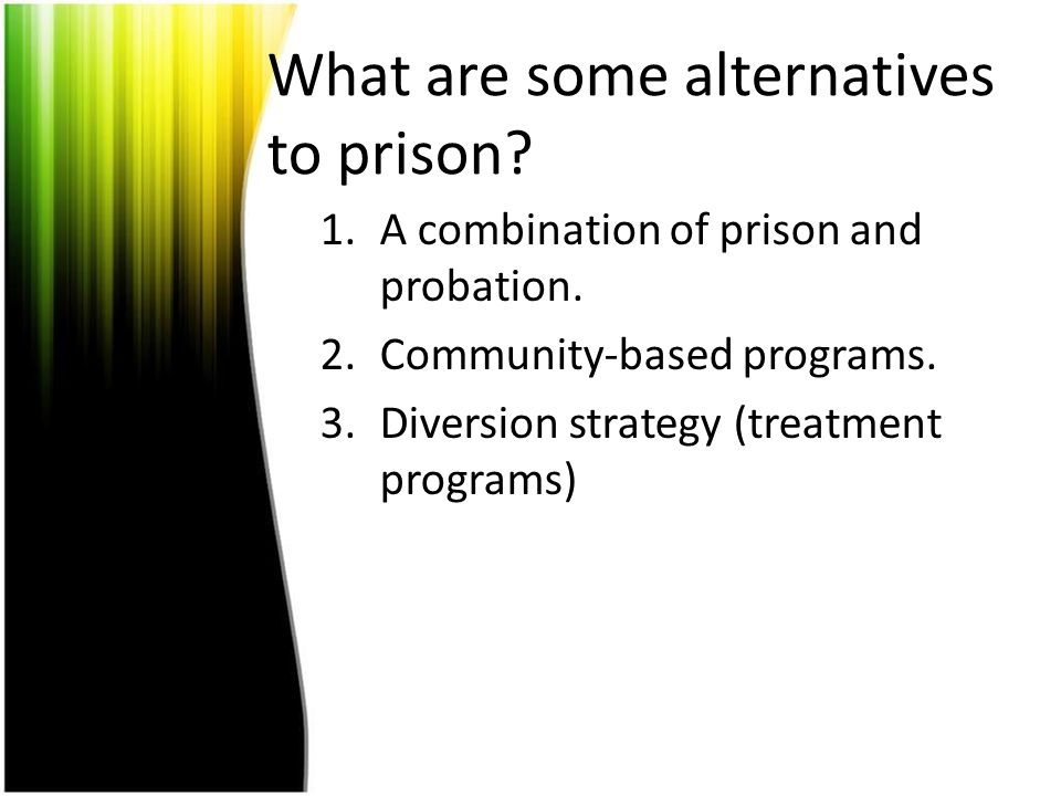 What are some alternatives to prison