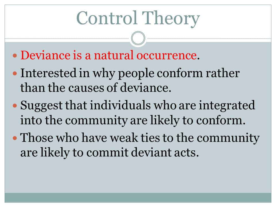 Control Theory Deviance is a natural occurrence.