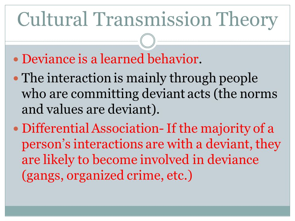 cultural deviance theory Logical theories-strain, control, and cultural deviance-all of which are inherently  static in  that the mismatch of static theory with longitudinal data has produced.