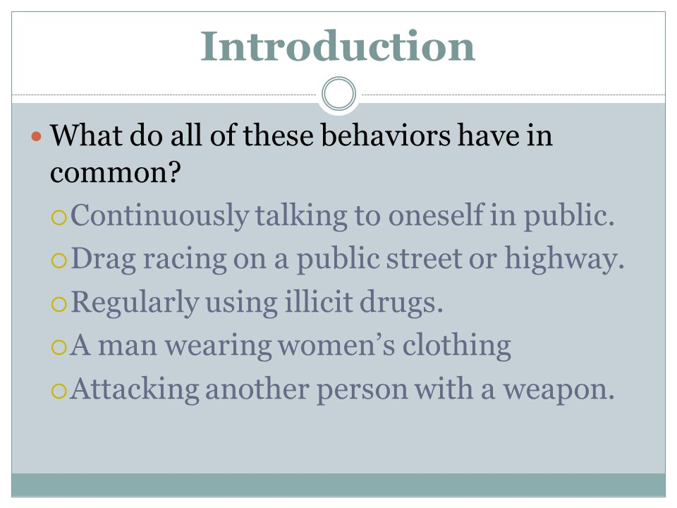 Introduction What do all of these behaviors have in common