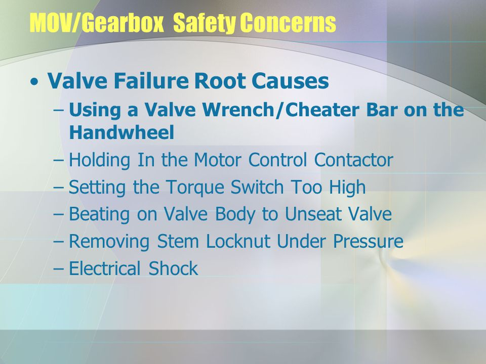 MOV/Gearbox Safety Concerns
