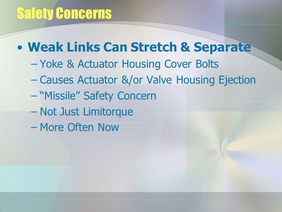 Safety Concerns Weak Links Can Stretch & Separate