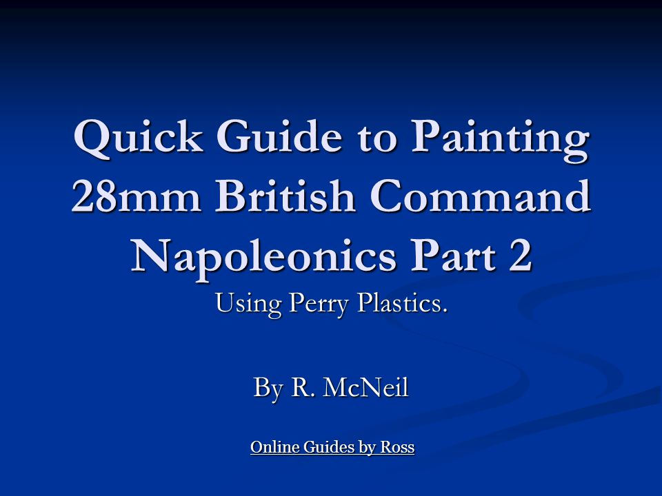 Quick Guide to Painting 28mm British Command Napoleonics Part 2