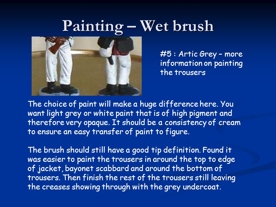 Painting – Wet brush #5 : Artic Grey – more information on painting the trousers.