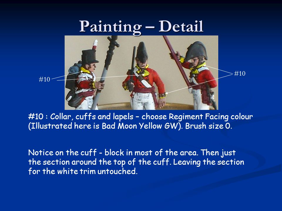 Painting – Detail #10. #10. #10 : Collar, cuffs and lapels – choose Regiment Facing colour.