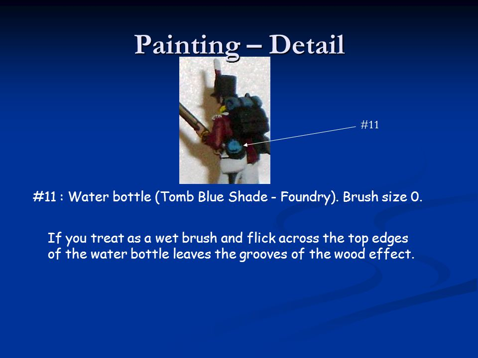 Painting – Detail #11. #11 : Water bottle (Tomb Blue Shade - Foundry). Brush size 0.