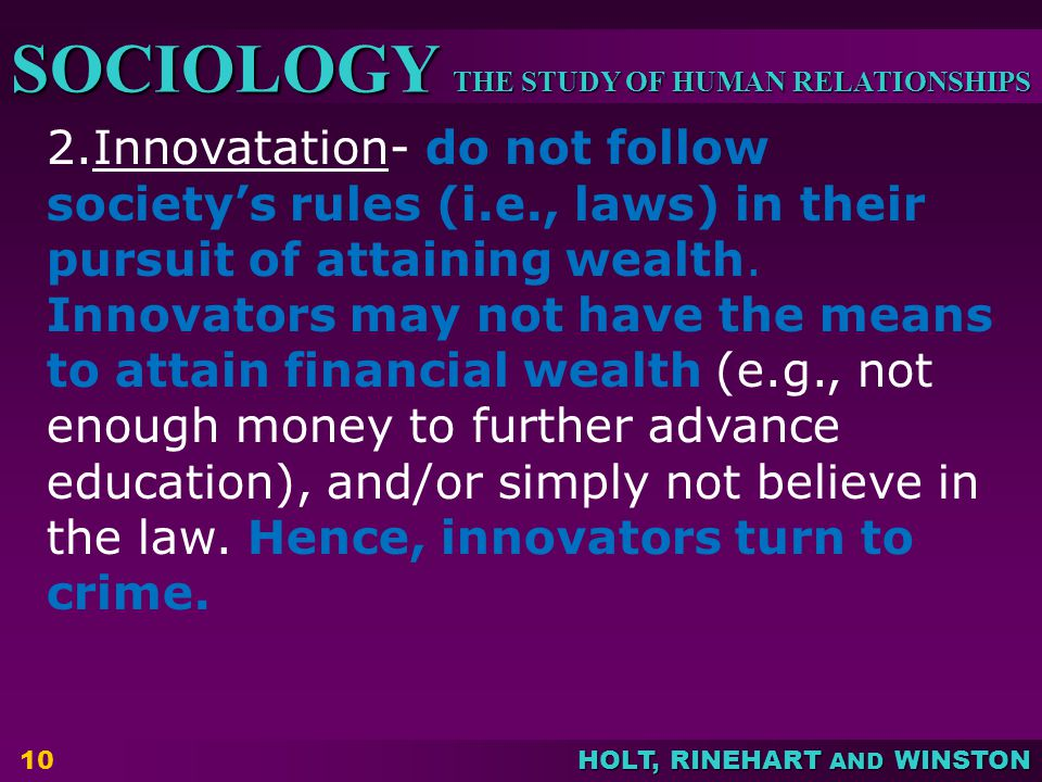 2. Innovatation- do not follow society's rules (i. e