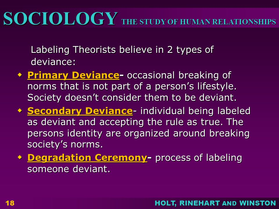 Labeling Theorists believe in 2 types of deviance: