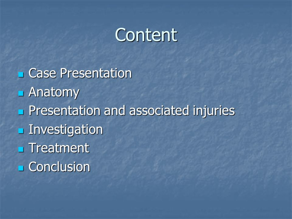 Content Case Presentation Anatomy Presentation and associated injuries