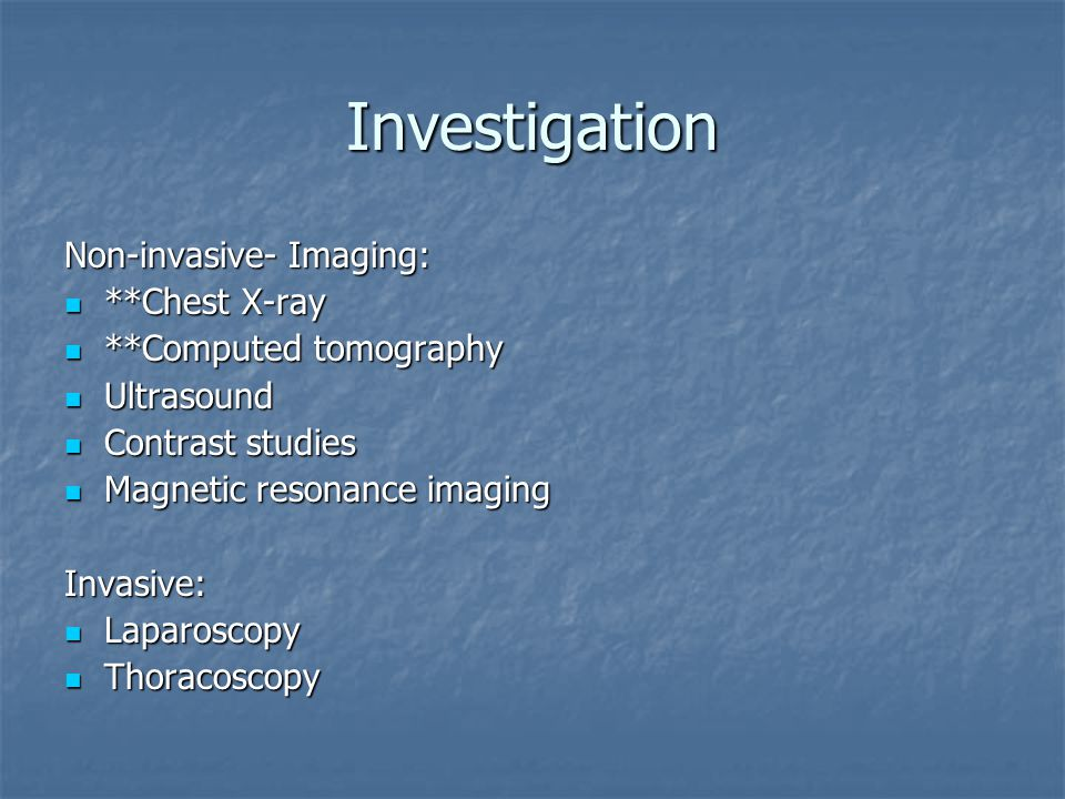 Investigation Non-invasive- Imaging: **Chest X-ray
