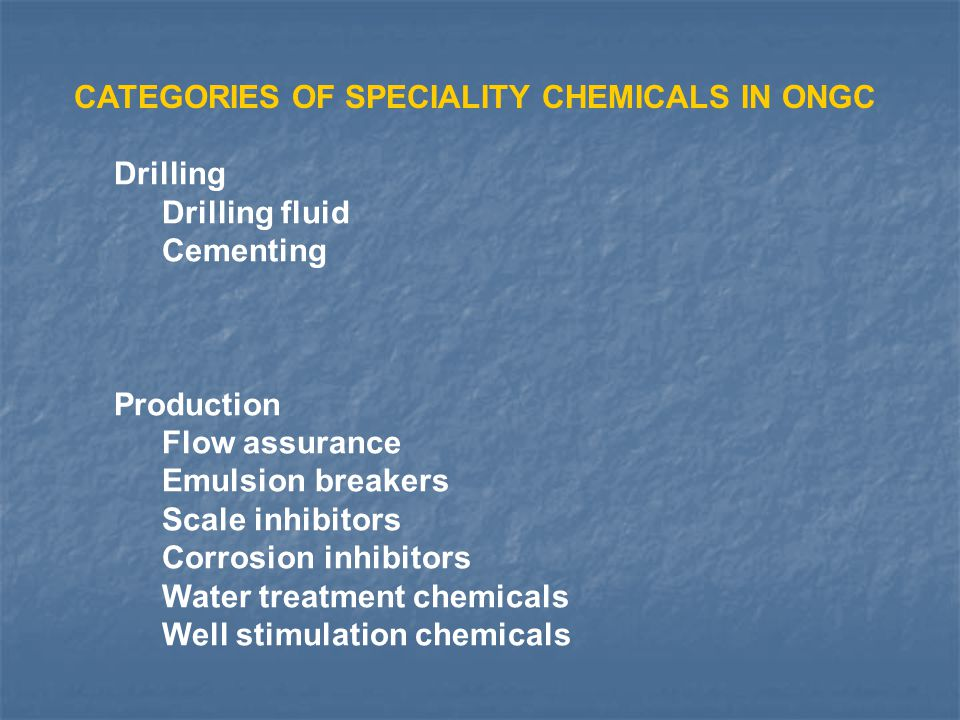 CATEGORIES OF SPECIALITY CHEMICALS IN ONGC