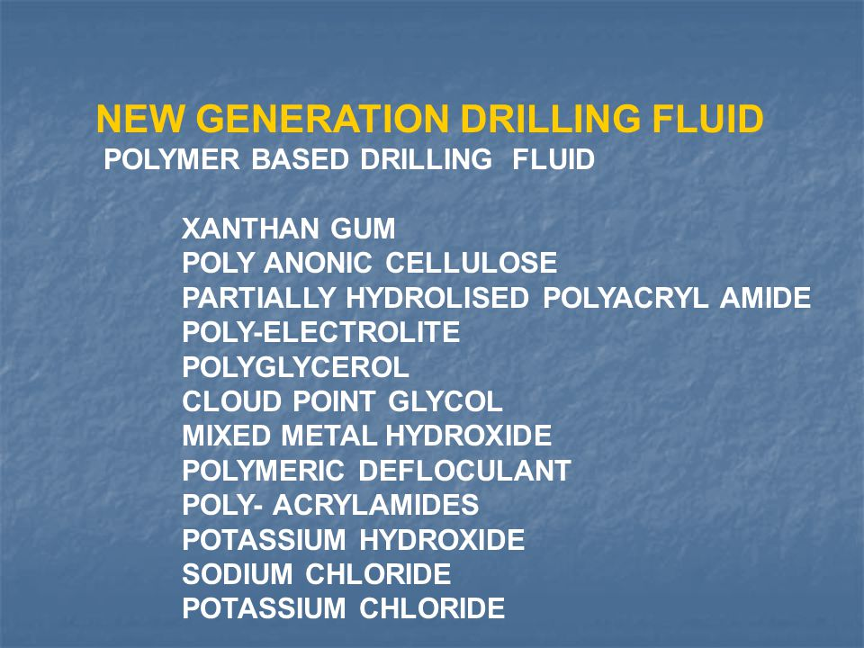 NEW GENERATION DRILLING FLUID