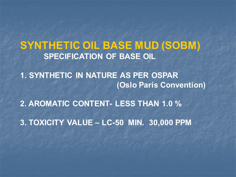 SYNTHETIC OIL BASE MUD (SOBM)