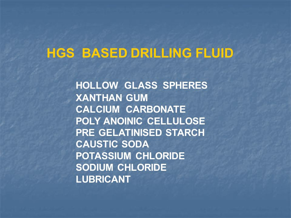 HGS BASED DRILLING FLUID HOLLOW GLASS SPHERES