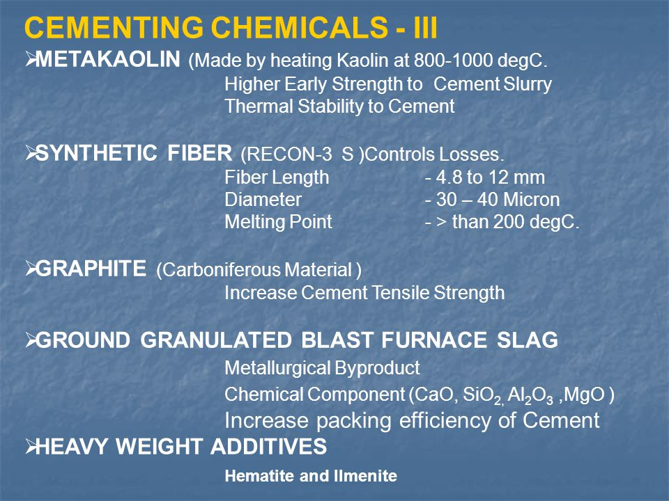 CEMENTING CHEMICALS - III