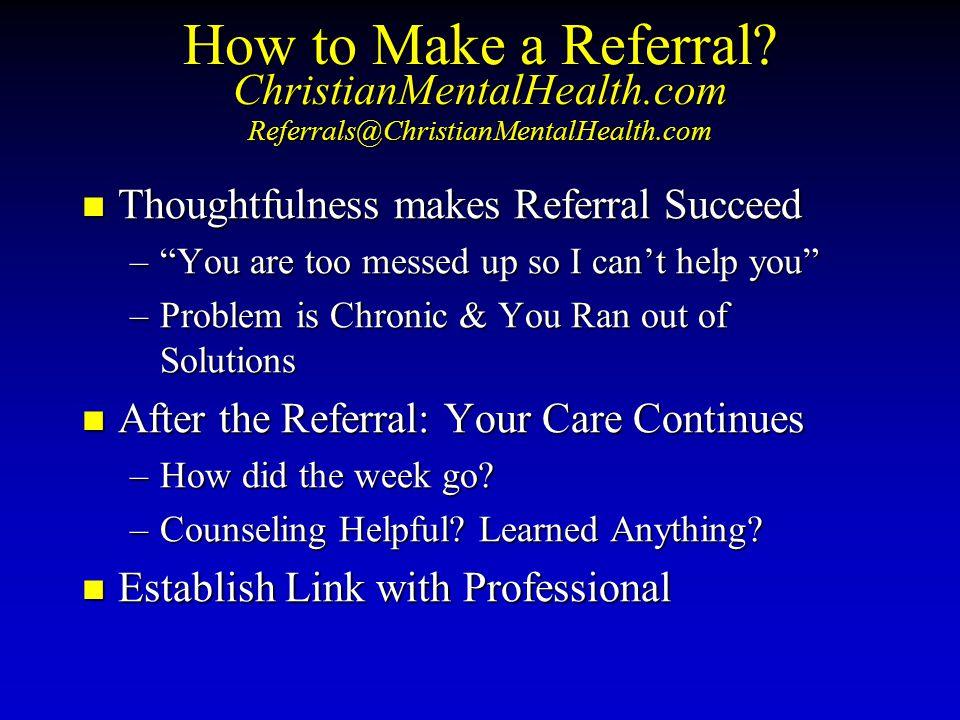 How to Make a Referral. ChristianMentalHealth