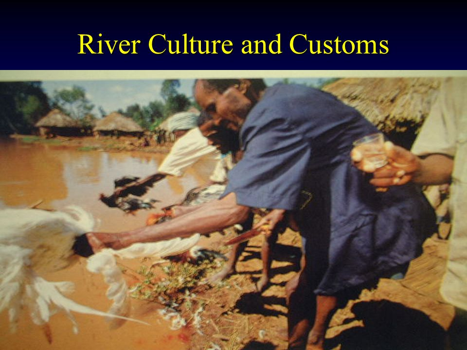 River Culture and Customs