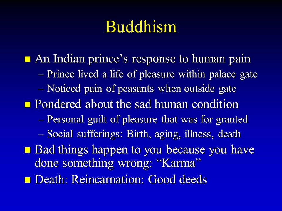 Buddhism An Indian prince's response to human pain