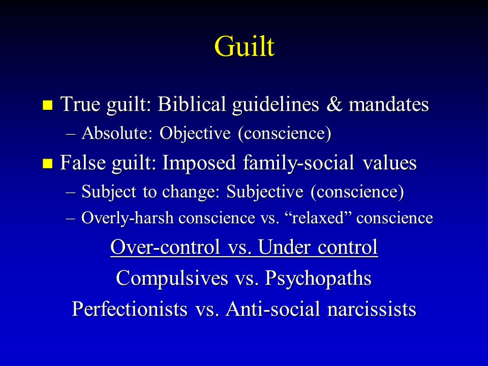 guilt vs acceptance The guilt would snowball, as i then felt guilty for not accepting forgiveness and  grace, for not moving on and as evidenced by the list above,.
