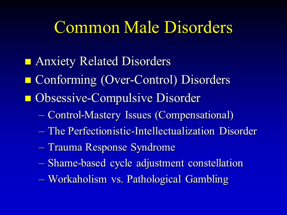 Common Male Disorders Anxiety Related Disorders