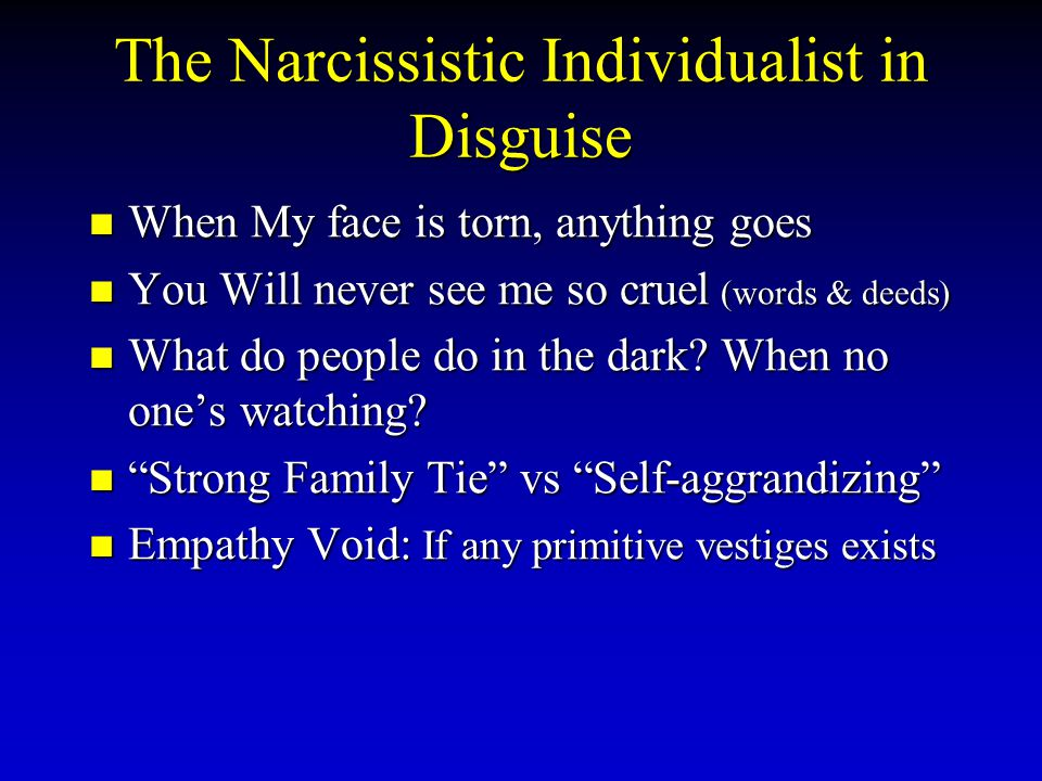 The Narcissistic Individualist in Disguise