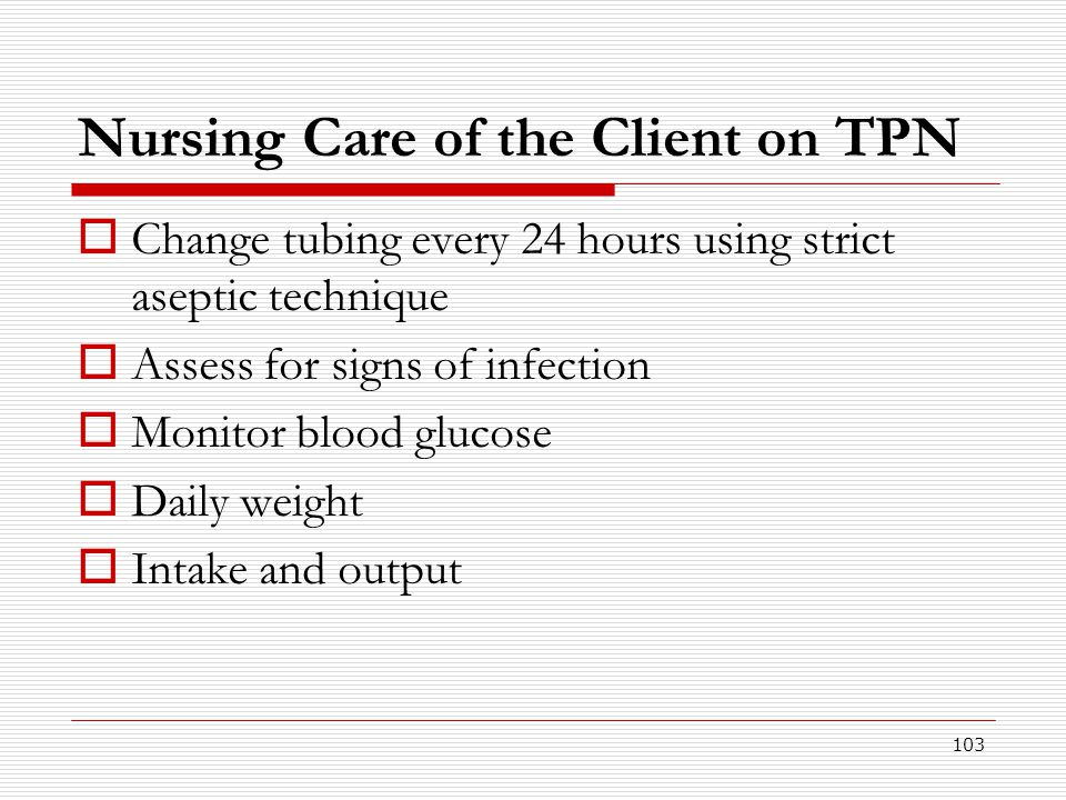 Nursing Care of the Client on TPN