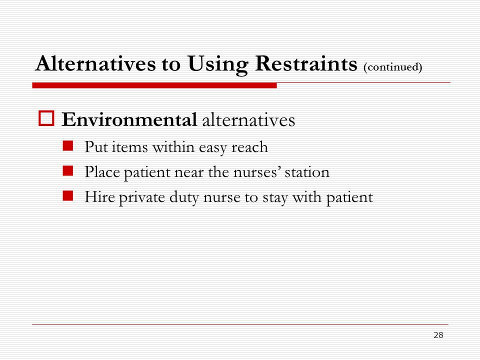 Alternatives to Using Restraints (continued)