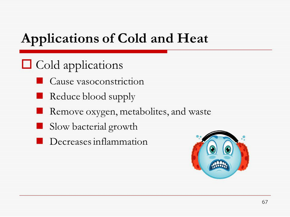 Applications of Cold and Heat