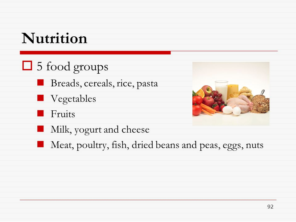 Nutrition 5 food groups Breads, cereals, rice, pasta Vegetables Fruits