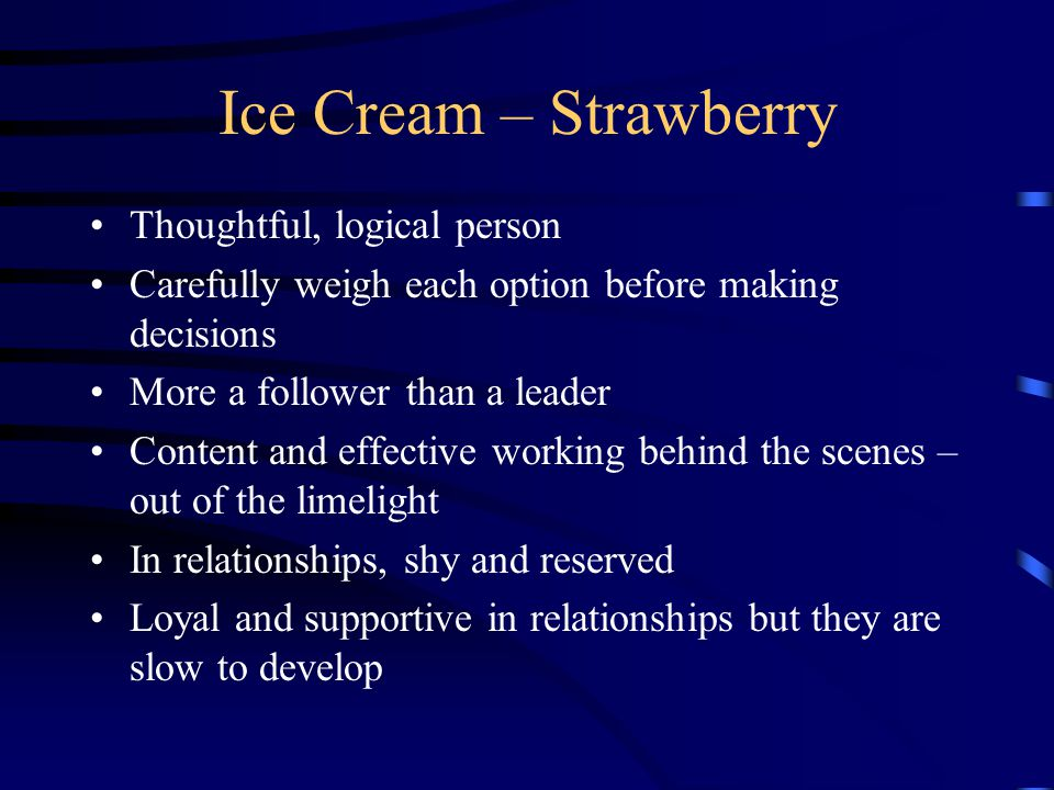 Ice Cream – Strawberry Thoughtful, logical person