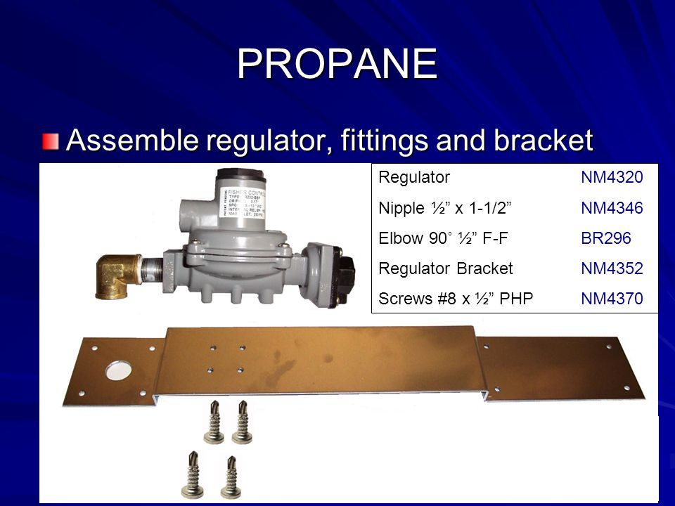PROPANE Assemble regulator, fittings and bracket Regulator NM4320