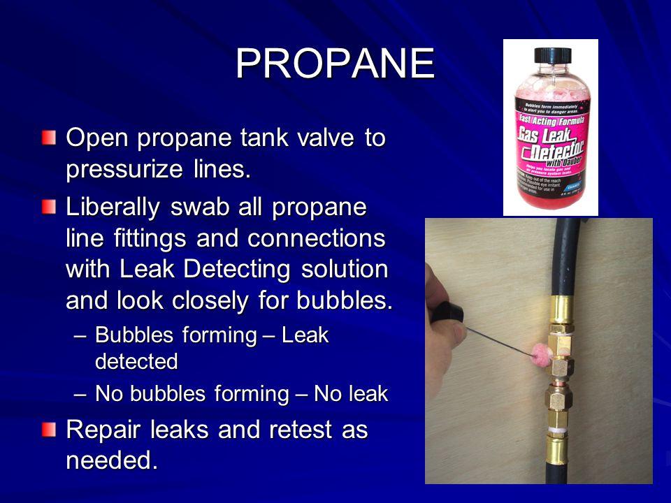 PROPANE Open propane tank valve to pressurize lines.