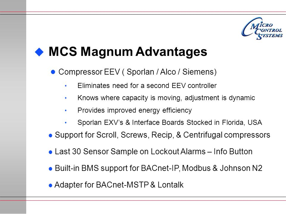 MCS Magnum Advantages Compressor EEV ( Sporlan / Alco / Siemens)
