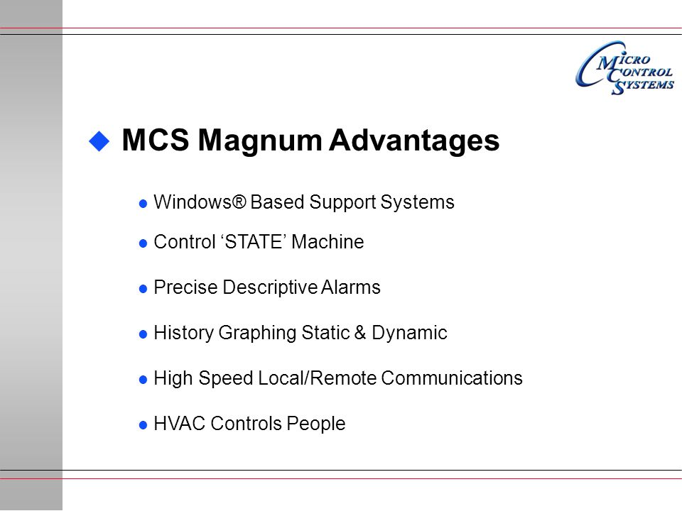 MCS Magnum Advantages Windows® Based Support Systems
