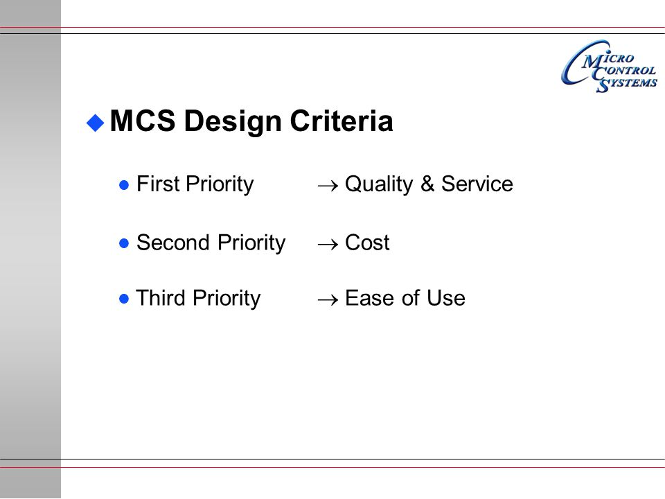 MCS Design Criteria First Priority  Quality & Service