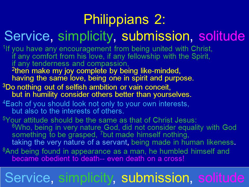 Philippians 2: Service, simplicity, submission, solitude