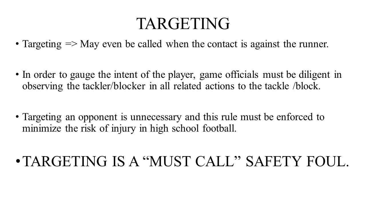 TARGETING TARGETING IS A MUST CALL SAFETY FOUL.