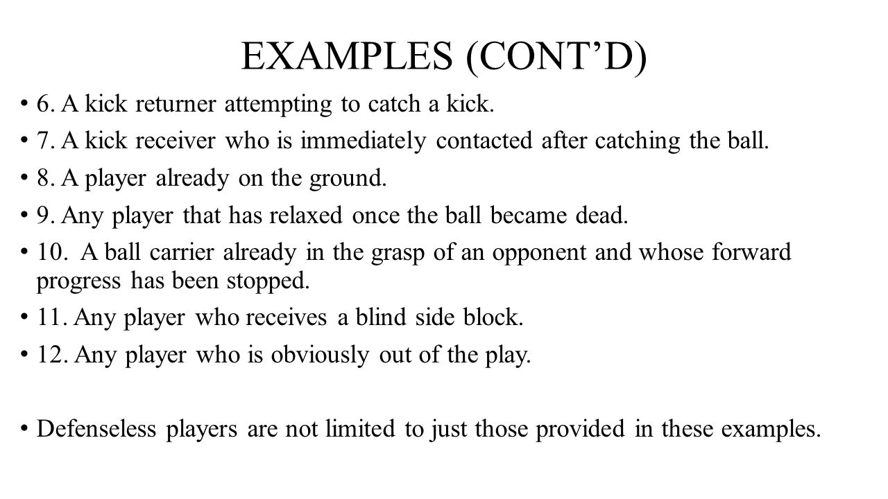 EXAMPLES (CONT'D) 6. A kick returner attempting to catch a kick.