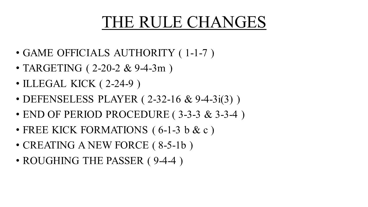 THE RULE CHANGES GAME OFFICIALS AUTHORITY ( 1-1-7 )