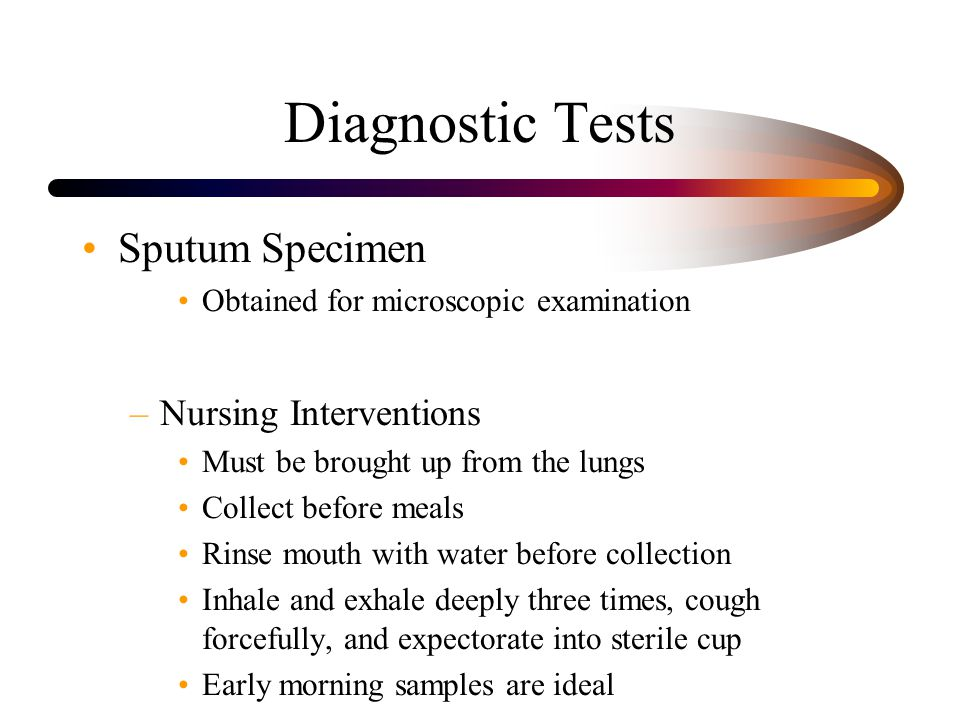 Diagnostic Tests Sputum Specimen Nursing Interventions