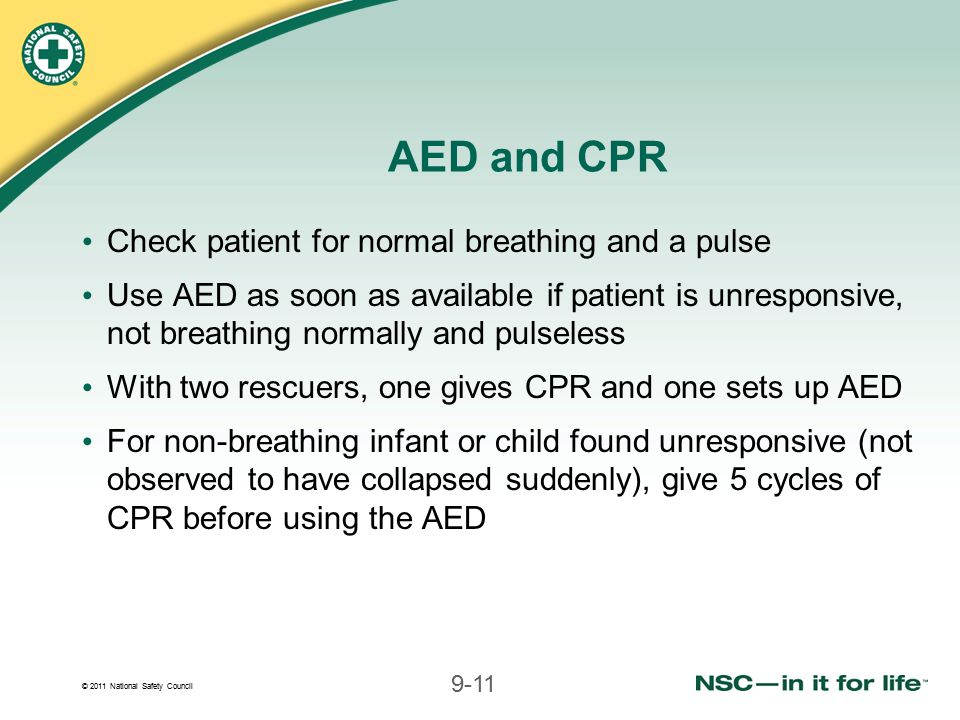 AED and CPR Check patient for normal breathing and a pulse