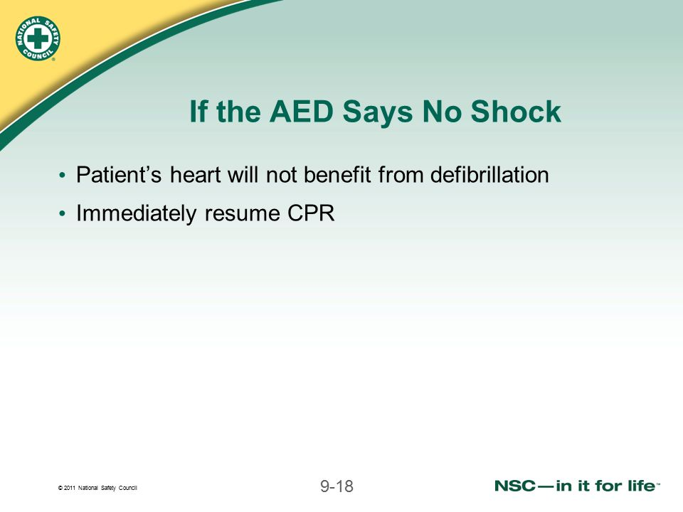 If the AED Says No Shock Patient's heart will not benefit from defibrillation.