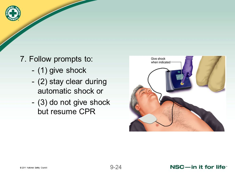 Follow prompts to: (1) give shock. (2) stay clear during automatic shock or.