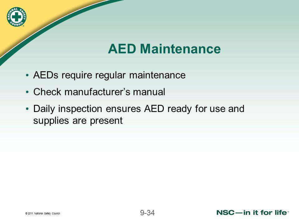 AED Maintenance AEDs require regular maintenance