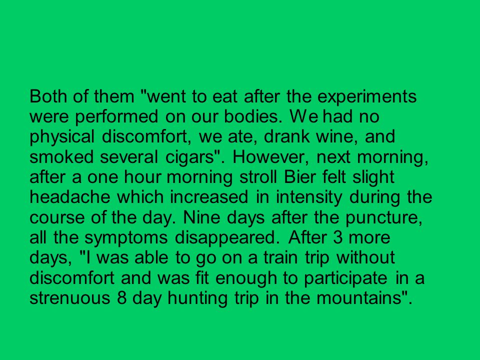 Both of them went to eat after the experiments were performed on our bodies.
