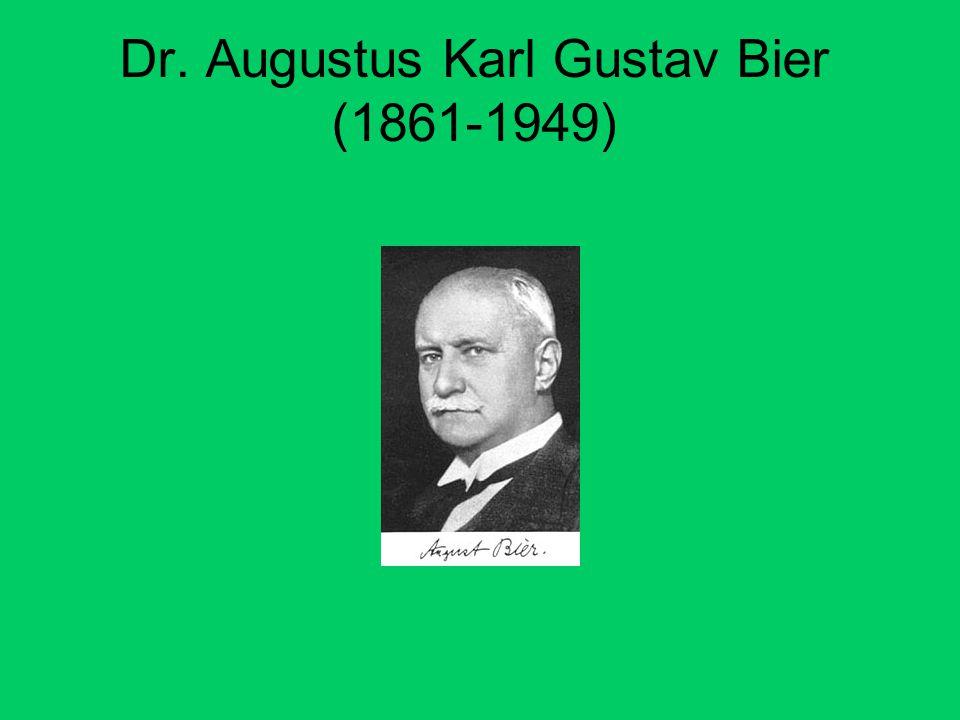 Dr. Augustus Karl Gustav Bier (1861-1949)