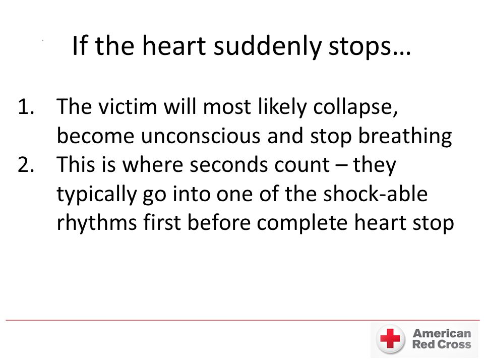 If the heart suddenly stops…