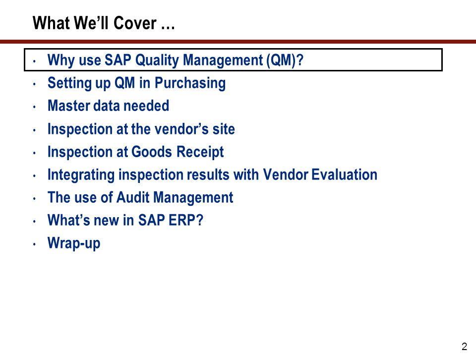 Why Use SAP QM Purpose. With the functions of this component, you can implement the most important elements of a quality management system.