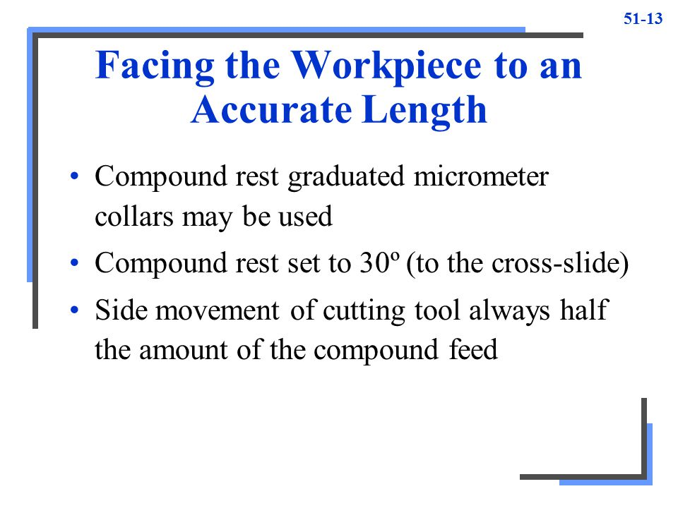 Facing the Workpiece to an Accurate Length
