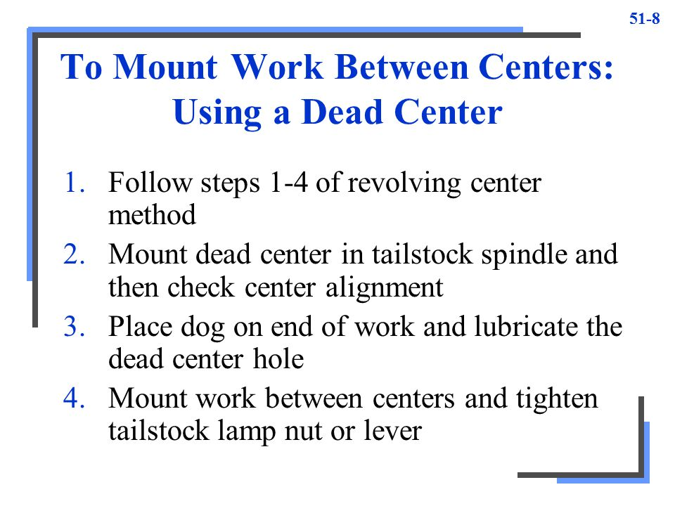 To Mount Work Between Centers: Using a Dead Center